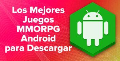 Los Mejores Juegos MMORPG para Android que puedes Descargar