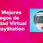 Los Mejores Juegos de Realidad Virtual (RV) en PlayStation