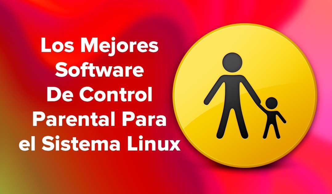 Los Mejores Software De Control Parental Para el Sistema Linux