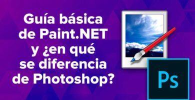 Una guía básica de Paint.NET y ¿en qué se diferencia de Photoshop?