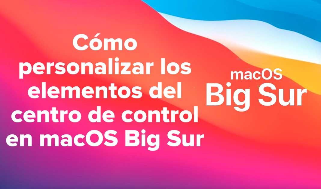 Cómo personalizar los elementos del centro de control en macOS Big Sur