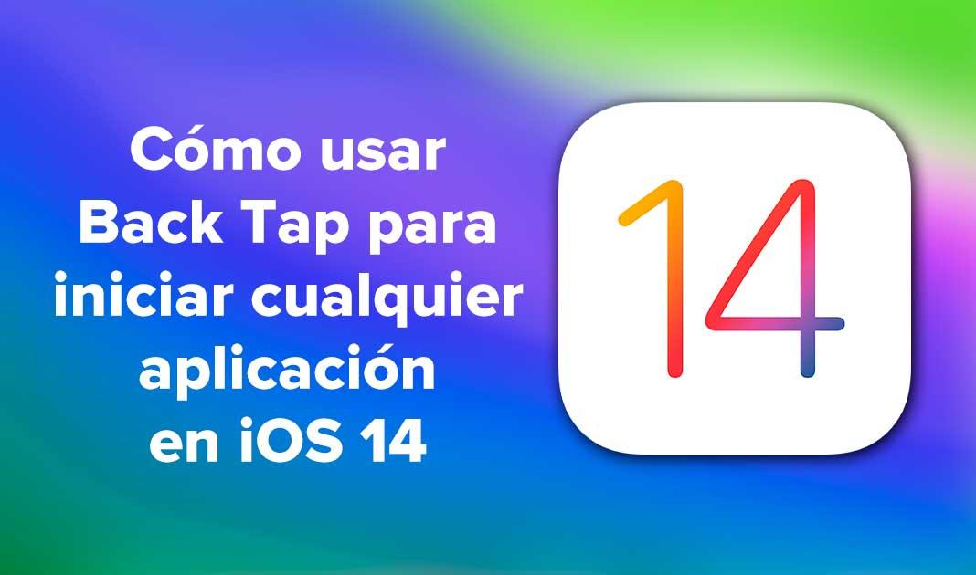 Cómo usar Back Tap para iniciar cualquier aplicación en iOS 14