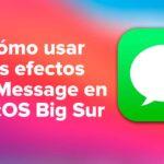 Cómo usar los efectos de iMessage en macOS Big Sur