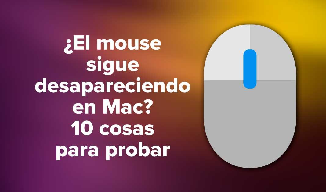 ¿El mouse sigue desapareciendo en Mac? 10 cosas para probar