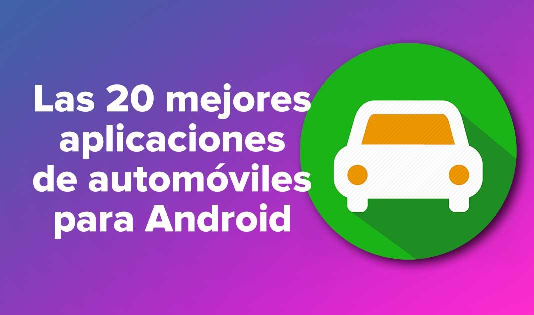 Las 20 mejores aplicaciones de automóviles para Android